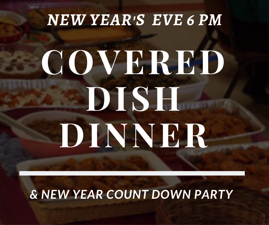 New Year's Eve Covered Dish Dinner & New Year Count Down Party @ Williamstown Assembly of God