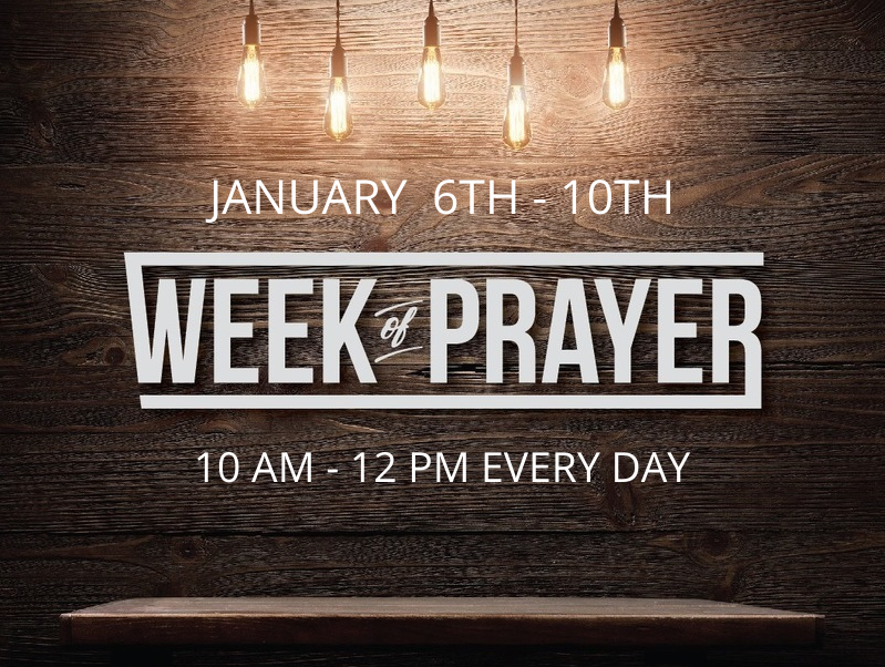 WEEK OF PRAYER  - Jan. 6th - 10th (Everyday 10 am - 12 pm) @ Williamstown Assembly of God